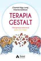 terapia gestalt chantal higy lang charles gellman 9788497359306