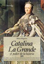 catalina la grande, el poder de la lujuria (ebook) silvia miguens 9788497633406