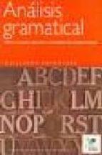 analisis gramatical: teoria y practica, ejercicios y actividades de autoaprendizaje-guillermo hernandez-9788497781206