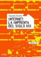 internet: la imprenta del siglo xxi-alejandro piscitelli-9788497840606