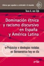 dominacion etnica y racismo discursivo el españa y america latina teun a. van dijk 9788497843706