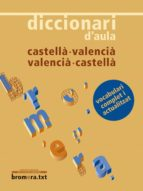 diccionari d aula castella valencia/valencia castella 9788498241006
