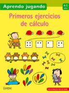 primeros ejercicios de calculo 4 5 años (aprendo jugando) 9788498257106