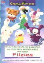 divertidos muñecos pequeños de fieltro modelable con aguja filzie s-monika berger-9788498741506