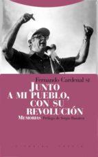 junto a mi pueblo, con su revolucion: memorias-fernando cardenal-9788498790306