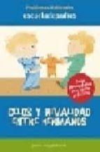 celos y rivalidad entre hermanos (2ª ed rev.) (escuela de padres. problemas habituales) jesus jarque garcia 9788498960006