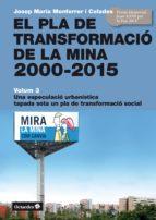 el pla de transformació de la mina, 2000-2015 (ebook)-josep maria monferrer i celades-9788499218106