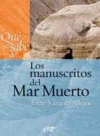 El libro de Que se sabe de... los manuscritos del mar autor JAIME VAZQUEZ ALLEGUE DOC!