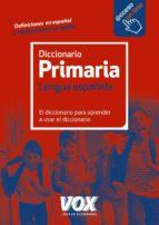 diccionario primaria de la lengua española (6ª ed.)-9788499742106