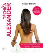 la tecnica alexander kairos: una guia completa para la salud, la postura y la forma fisica richard brennan 9788499880006