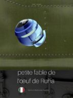 petite fable de l'œuf de ruha (favola di ruha, testo a fronte in italiano) (ebook) 9788822819406