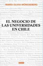 el negocio de las universidades en chile (ebook) maria olivia monckeberg 9789568410506