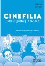 cinefilia: entre el gusto y la calidad (ebook) jerónimo león rivera betancur 9789581204106