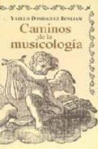 caminos de la musicologia yarelis dominguez benejan 9789591008206