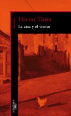 la casa y el viento (ebook)-hector tizon-9789870422006
