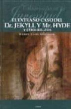 el extraño caso del dr. jekyll y mr. hyde y otros relatos-robert louis stevenson-9789871129706