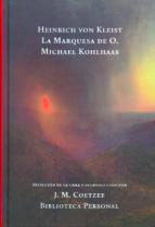 la marquesa de o. / michael kohlhass heinrich von kleist 9789872989606