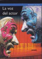 la voz del actor soledad sacheri 9789875702806