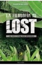 El libro de La filosofia de lost: la isla tiene sus razones autor SHARON M. KAYE DOC!