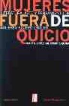 mujeres fuera de quicio: literatura, arte y pensamiento de mujere-marta lopez gil-9789879396506