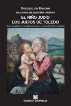 el niño judío. los judíos de toledo (texto adaptado al castellano moderno por antonio gálvez alcaide) (ebook)-cdlap00002706