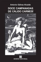 doce campanadas de calido carmesí (ebook)-antonio galvez alcaide-cdlap00003306