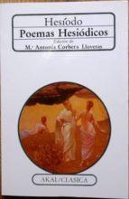El libro de Poemas hesiódicos. edición de mª antonia corbera lloveras autor HESIODO PDF!