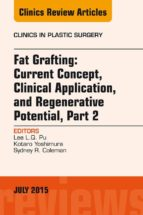 FAT GRAFTING: CURRENT CONCEPT, CLINICAL APPLICATION, AND REGENERATIVE POTENTIAL,  PART 2, AN ISSUE O