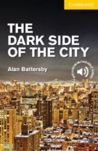 the dark side of the city level 2 alan battersby 9781107635616
