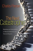 the next catastrophe (ebook) charles perrow 9781400838516