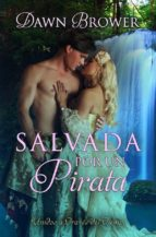 salvada por un pirata (unidos a través del tiempo - libro uno) (ebook)-dawn brower-9781507181416