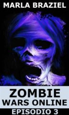 zombie wars online: episodio 3 (ebook) 9781507196816