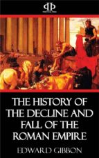 the history of the decline and fall of the roman empire (ebook)-edward gibbon-9781518330216