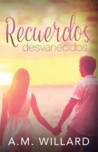 recuerdos desvanecidos (ebook) a.m. willard 9781547513116