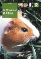 el conejillo de indias. morfología, alimentación, reproducción, prevención y tratamiento de las enfermedades (ebook) marta avanzi 9781683254416