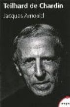 El libro de Teilhard de chardin autor J.ARNOULD TXT!