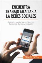 encuentra trabajo gracias a las redes sociales (ebook)-9782808007016