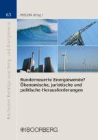 RUNDERNEUERTE ENERGIEWENDE? ÖKONOMISCHE, JURISTISCHE UND POLITISCHE HERAUSFORDERUNGEN