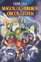 dibujar magos, guerreros, orcos y elfos-steve beaumont-9783822857816