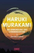 die ermordung des commendatore, eine idee erscheint commendatore.1 haruki murakami 9783832198916