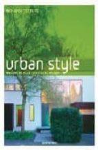 URBAN STYLE = CASAS URBANS = CASE DI CITTA (ECO ARCHITECTURE) (ED . TRILINGÜE INGLES-ESPAÑOL-ITALIANO)