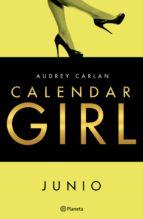 calendar girl. junio (edición mexicana) (ebook) audrey carlan 9786070738616
