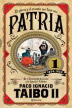 patria 1 1854 1858 paco ignacio (ii) taibo 9786070740916