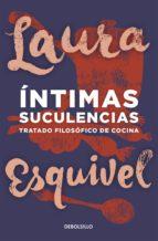 íntimas suculencias (ebook)-laura esquivel-9786071121516