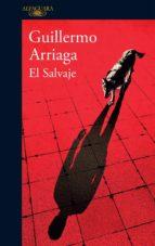 el salvaje (ebook)-guillermo arriaga-9786073149716