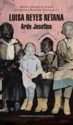 arde josefina (premio mauricio achar / literatura random house 2017) (ebook)-luisa reyes retana-9786073160216