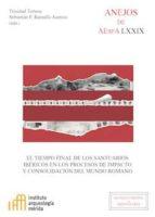 el tiempo final de los santuarios ibéricos en los procesos de impacto y consolidación del mundo romano (ebook)-trinidad tortosa-sebastian f. ramallo asensio-9788400102616