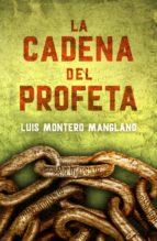 la cadena del profeta (los buscadores 2) (ebook)-luis montero manglano-9788401016516