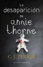 la desaparición de annie thorne c. j. tudor 9788401021916