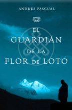 el guardian de la flor de loto-andres pascual-9788401336416